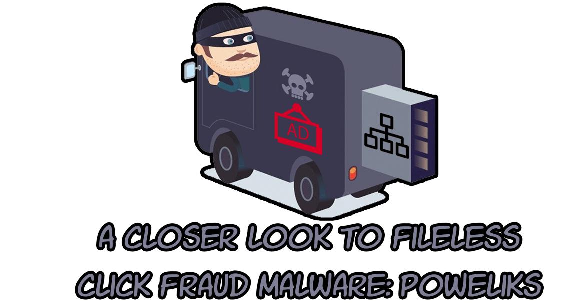 A closer look to fileless click fraud malware: poweliks